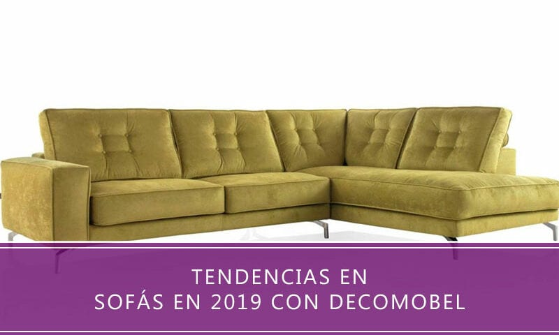tendencias en sofás en 2019 con Decomobel
